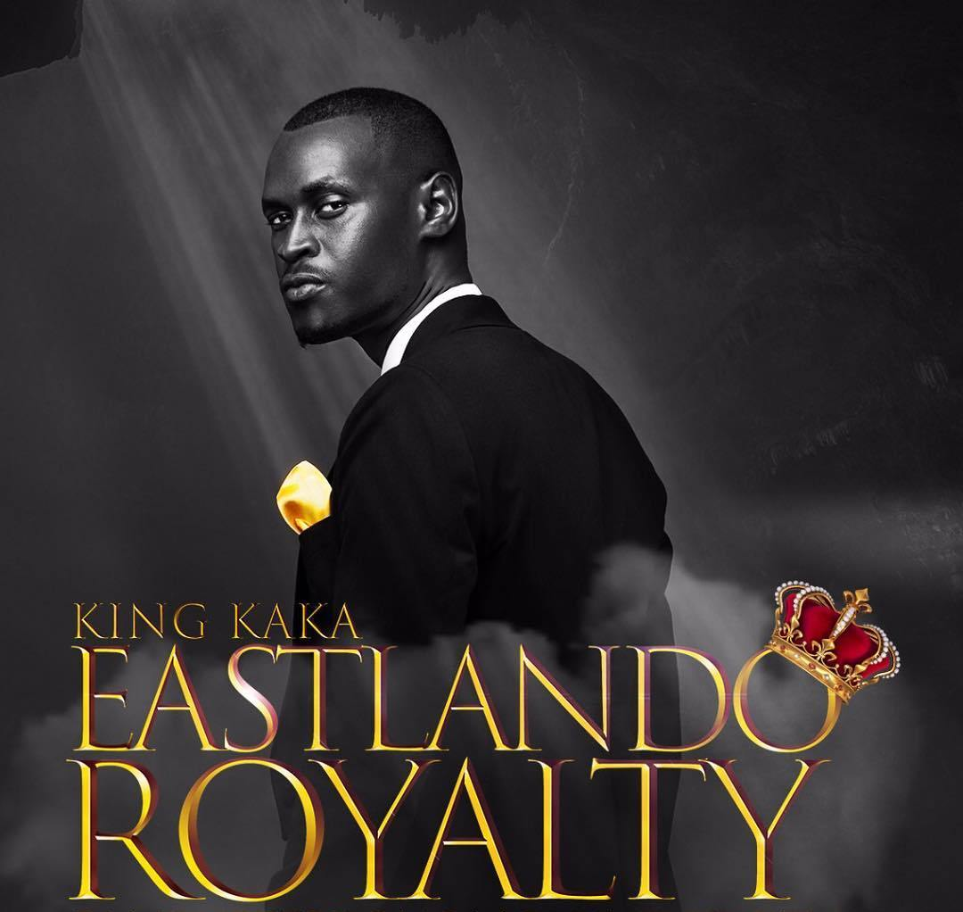 King Kaka - Eastlando Royalty